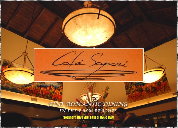 RESTAURANTS AND NIGHTCLUBS CAFE SAPORI WEST PALM BEACH DIXIE